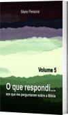 O que respondi - Vol. 5
