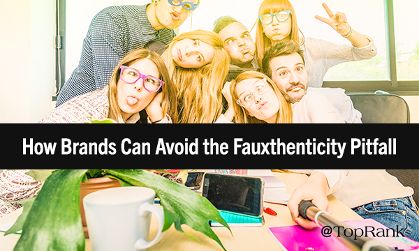 Avoiding the Pitfalls of Fauxthenticity