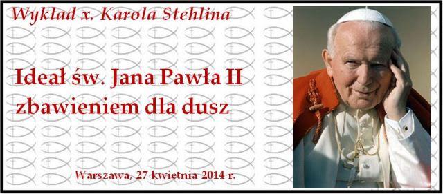 Wykład x. Stehlina o Janie Pawle II