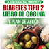 Free Download Diabetes tipo 2 libro de cocina y plan de acción: guía esencial para revertir la diabetes de forma natural + recetas de dietas saludables (Libro en ... 2 Diabetes Spanish Book) (Spanish Edition) 1724982389/ PDF