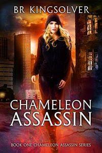 Chameleon Assassin by B.R. Kingsolver
