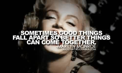 Best Celebrity Quote By Marilyn Monroe Sometimes Good Things Fall