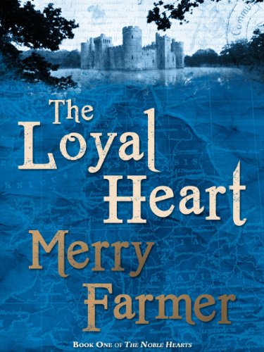 The Loyal Heart (The Noble Hearts: Book One) by Merry Farmer