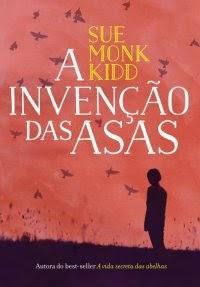 A Invenção das Asas | Sue Monk Kidd