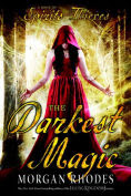 Title: The Darkest Magic, Author: Morgan Rhodes
