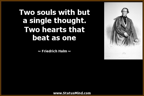 Two Souls With But A Single Thought Two Hearts Statusmindcom