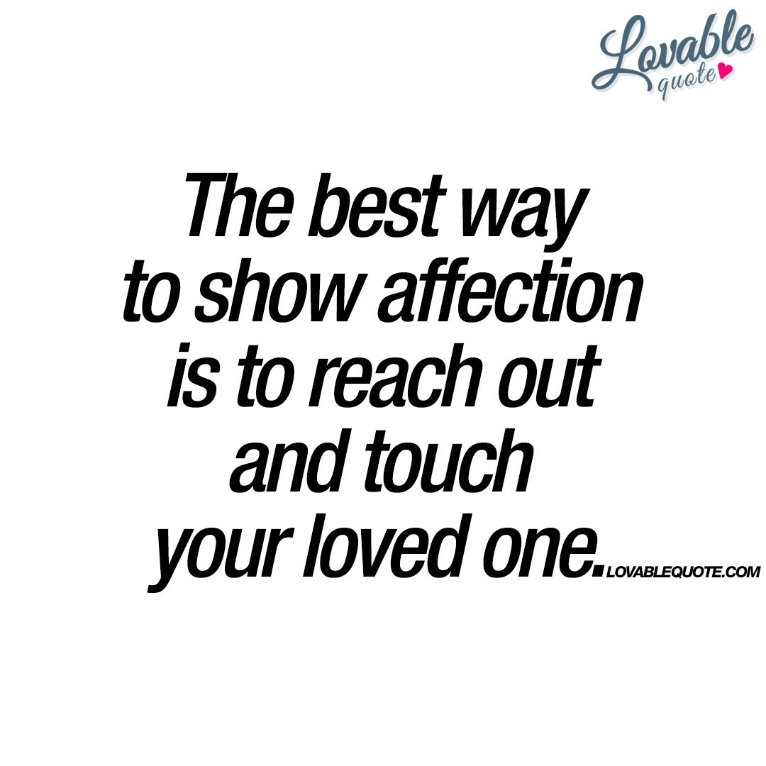 Reach Out And Touch Your Loved One Love Quote For Him And Her