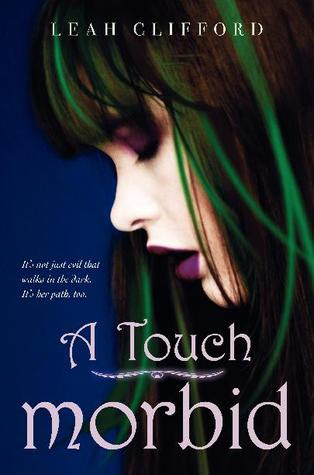 A Touch Morbid (A Touch Trilogy #2) - Leah Clifford - 28th February 2012