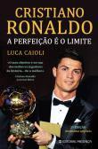 Cristiano Ronaldo - A Perfeição é o Limite