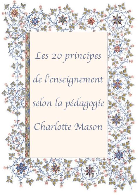 Décryptage: les 20 principes de la pédagogie Charlotte Mason