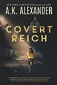 Covert Reich by A. K. Alexander