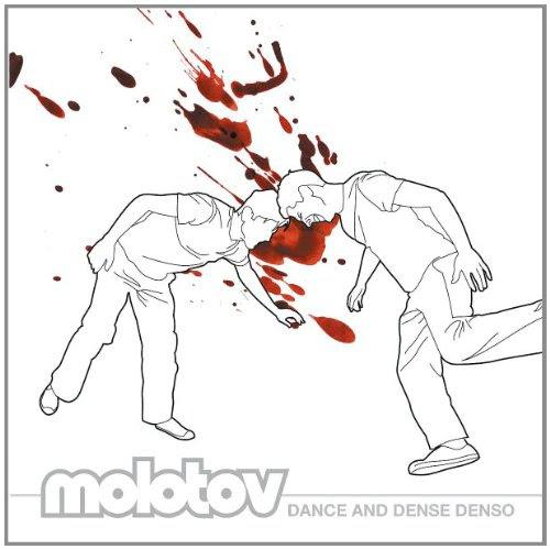 Molotov. Dance and Dense Denso