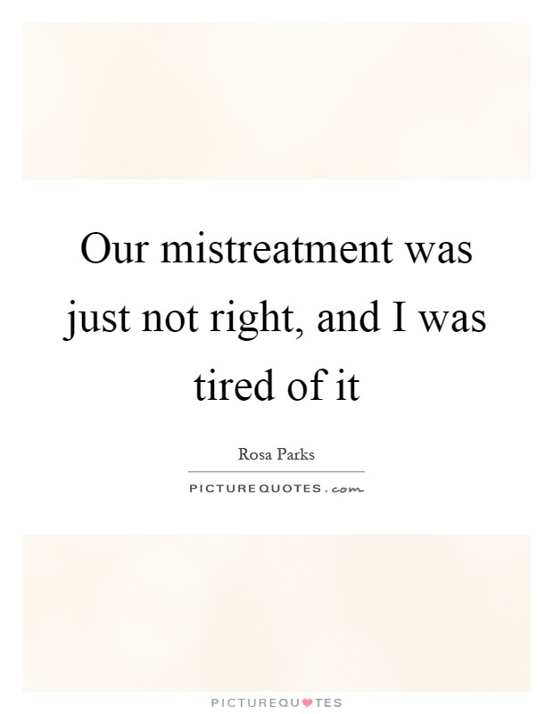 Our Mistreatment Was Just Not Right And I Was Tired Of It Picture