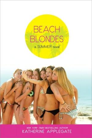 Beach Blondes: June Dreams, July's Promise, August Magic (Summer Series)
