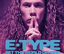 E Type Set The World On Fire Lyrics
