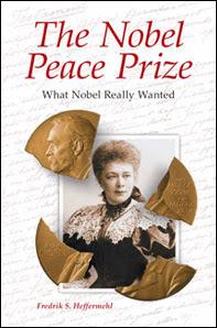 Fredrik S. Heffermehl: The Nobel Peace Prize: What Nobel Really Wanted