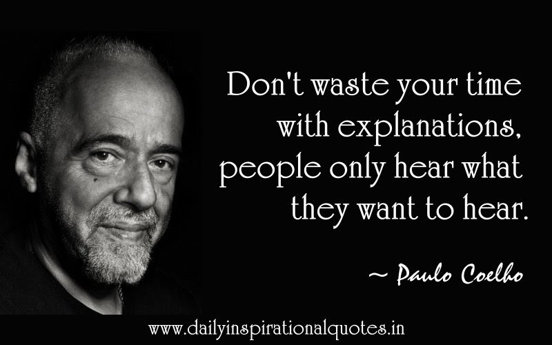 Dont Waste Your Time With Explanationspeople Only Hear What They