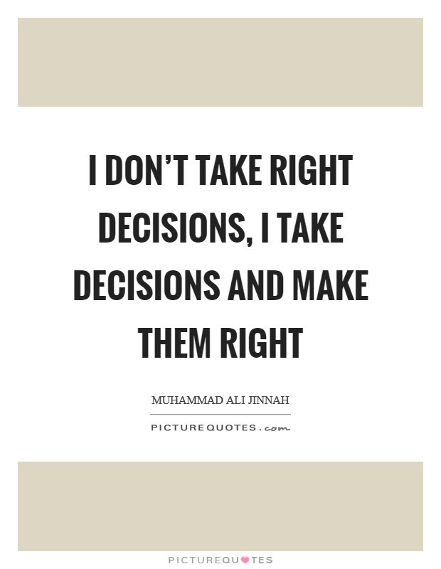 Right Decisions Quotes Sayings Right Decisions Picture Quotes