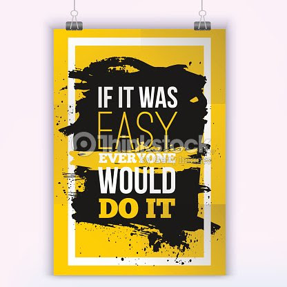 Everyone Would Do It If Was Easy Motivation Business Quote Vector