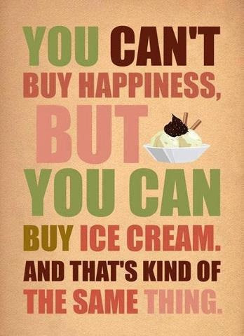 Ann Again... and again You Can't Buy Happiness... Ice Cream