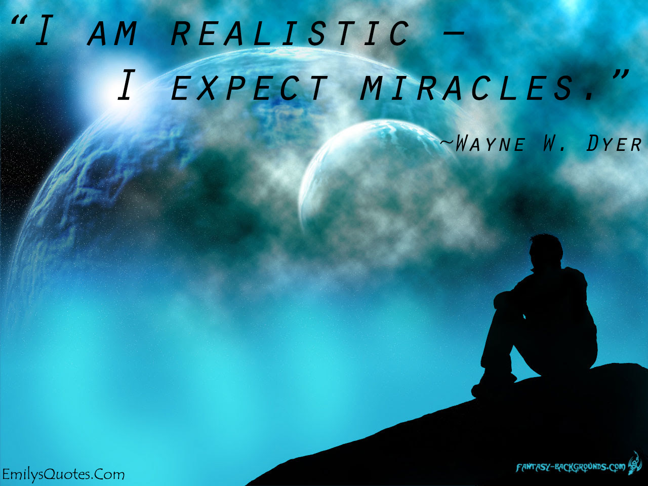 I Am Realistic I Expect Miracles Popular Inspirational Quotes At