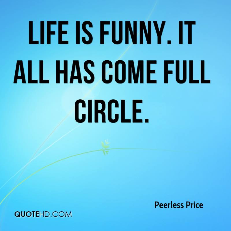 Quotes About Full Circle 74 Quotes