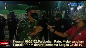 Koramil 0622-02/Palabuhanratu laksanakan patroli pkm darurat bersama satgas covid 19