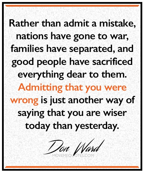 Admitting You Were Wrong Moveme Quotes