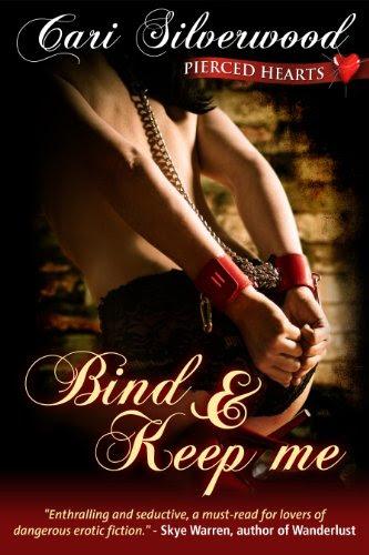Bind and Keep Me, Book 2 (Pierced Hearts) by Cari Silverwood