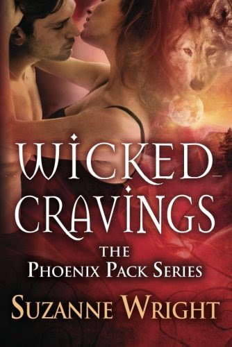 Wicked Cravings (The Phoenix Pack Series) by Suzanne Wright