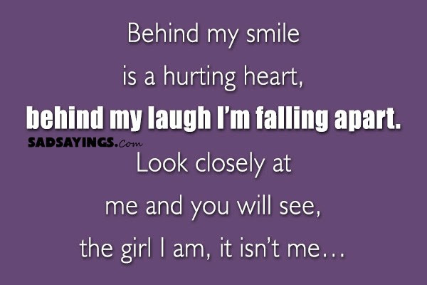 Behind My Smile Is A Hurting Heart Sad Sayings