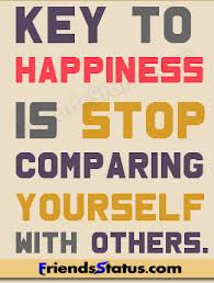 How To Be Happy Stop Comparing Yourself To Others Happiness Quote