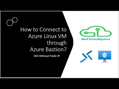 How to Connect to Azure Linux VM through Azure Bastion | How to Connect ...