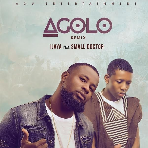 Music:Ijaya Ft Small Doctor _ Agolo remix