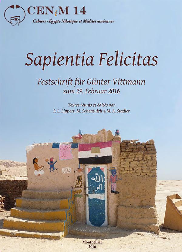 Textes réunis et édités par S. L. Lippert, M. Schentuleit & M. A. Stadler,  Sapientia Felicitas. Festschrift für Günter Vittmann zum 29. Februar 2016