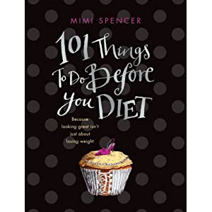 101 Things to Do Before You Diet