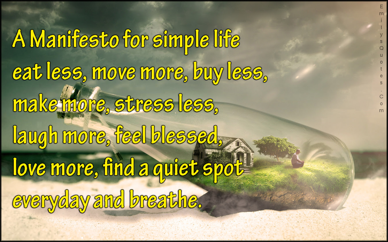 manifesto simple life eat less move more ""