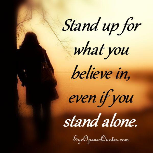 Stand Up For What You Believe In Eye Opener Quotes