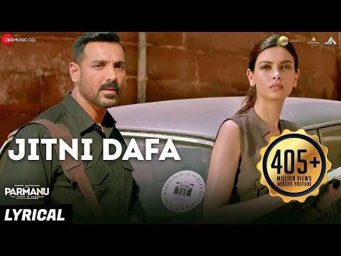 जितनी दफ़ा / Jitni Dafa Free Song Lyrics – Yasser Desai | Parmanu