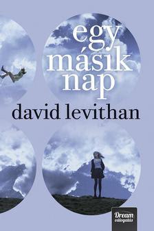 David Levithan - Egy másik nap (Every day-sorozat 2. rész) - kötött