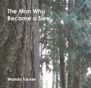 The Man Who Became a Tree