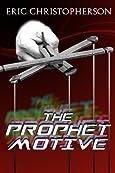 The Prophet Motive by Eric Christopherson