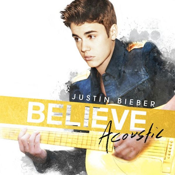 Believe: Acoustic (Cover), Justin Bieber