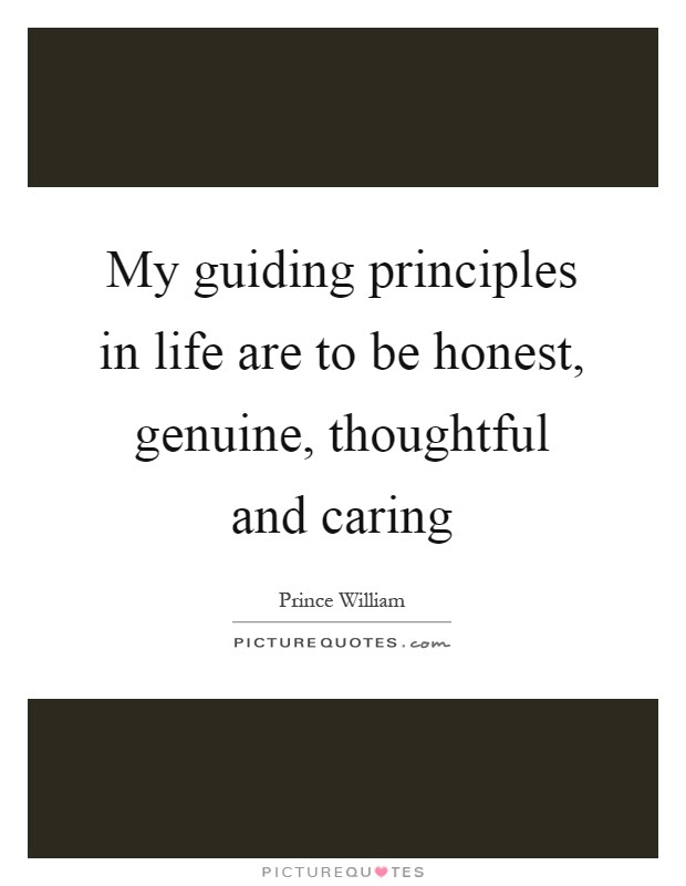 My Guiding Principles In Life Are To Be Honest Genuine
