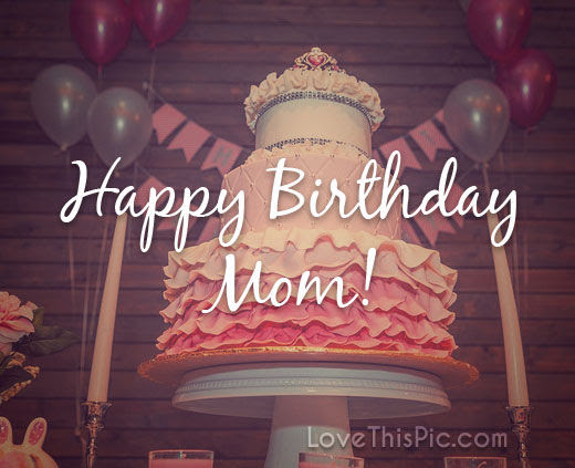 Happy Birthday Mom Pictures Photos And Images For Facebook Tumblr