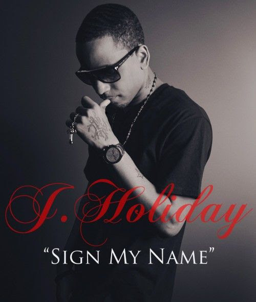 Sign My Name (Single Cover), J. Holiday