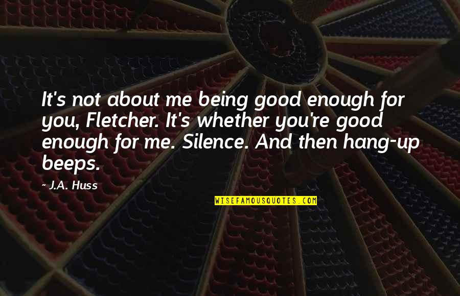 Me Not Being Good Enough Quotes Top 15 Famous Quotes About Me Not
