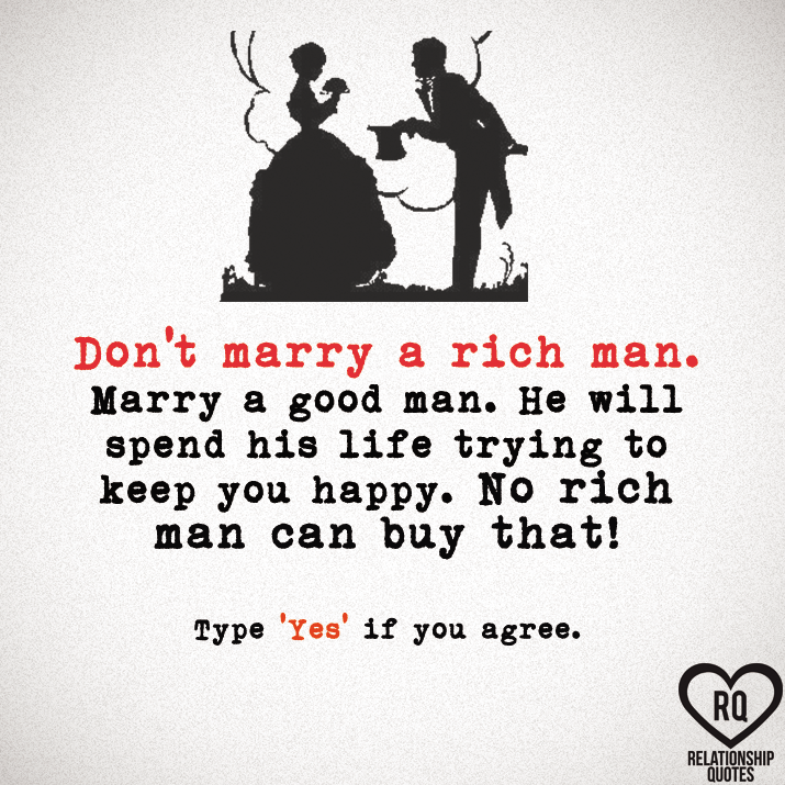 Dont Marry A Rich Man Marry A Good Man Pictures Photos And