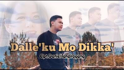 Lirik Lagu Toraja Dalle'ku Mo Dikka' - Andika Manglo Barani    Ciptaan Daniel Tandirogang