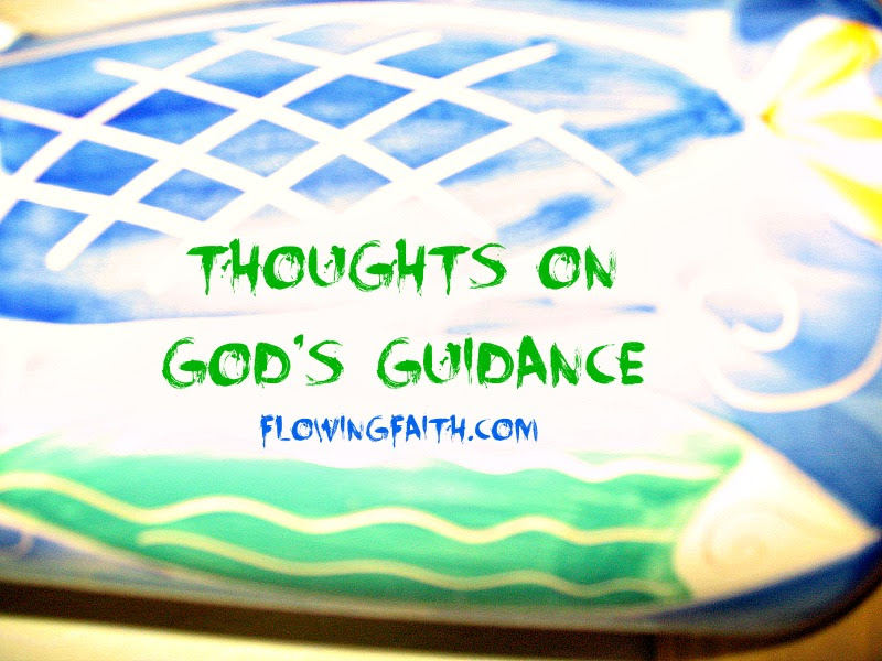 Thoughts On Gods Guidance Flowing Faith